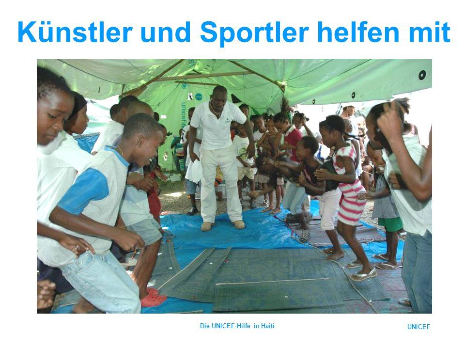 UNICEF Die UNICEF-Hilfe in Haiti Künstler und Sportler helfen mit