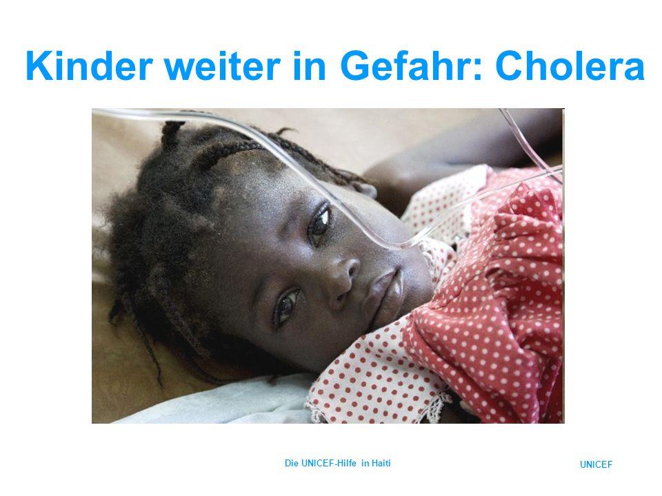 UNICEF Die UNICEF-Hilfe in Haiti Kinder weiter in Gefahr: Cholera