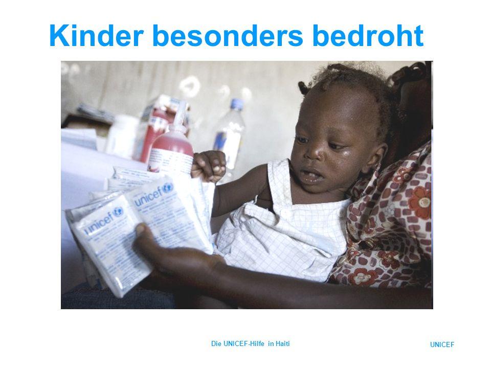 UNICEF Die UNICEF-Hilfe in Haiti Kinder besonders bedroht
