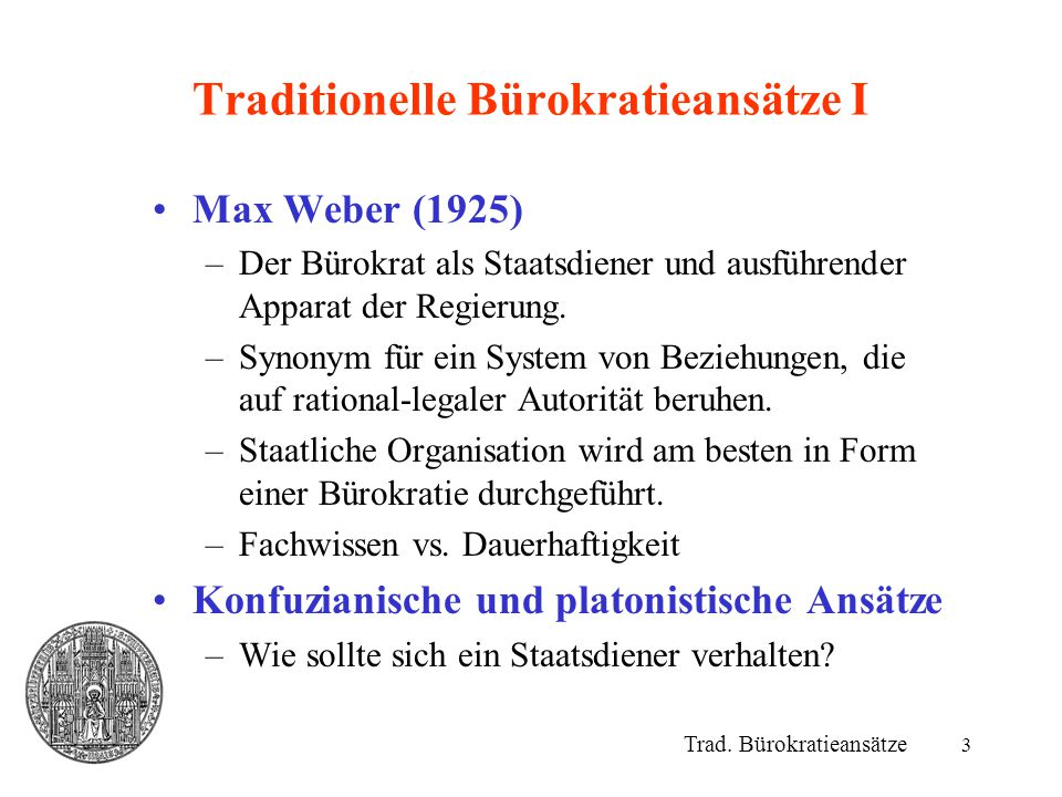 3 Traditionelle Bürokratieansätze I Trad.