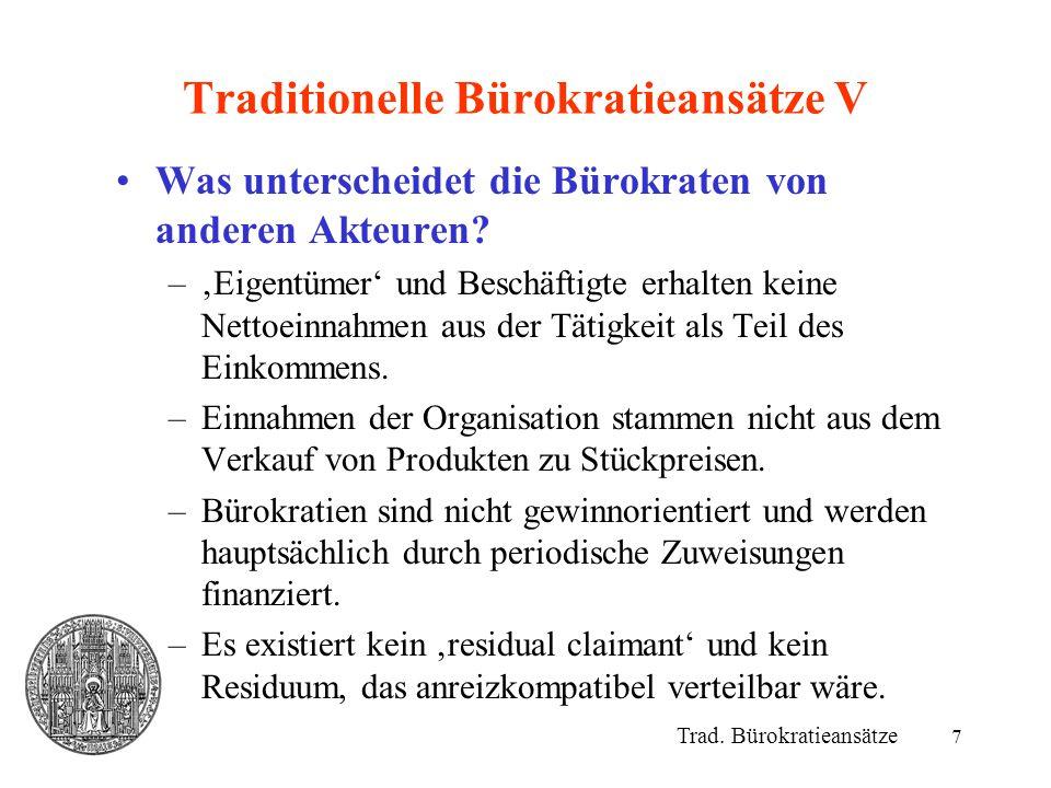 7 Traditionelle Bürokratieansätze V Was unterscheidet die Bürokraten von anderen Akteuren? –'Eigentümer' und Beschäftigte erhalten keine Nettoeinnahme