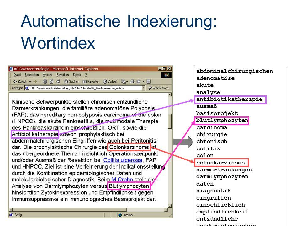 Automatische Indexierung: Wortindex abdominalchirurgischen adenomatöse akute analyse antibiotikatherapie ausmaß basisprojekt blutlymphozyten carcinoma