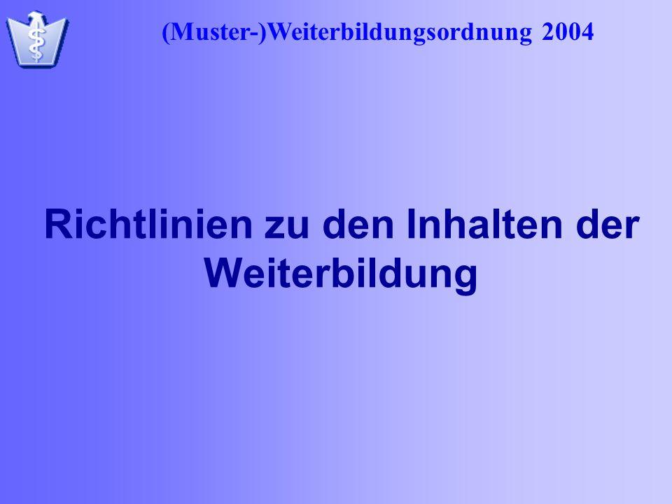 (Muster-)Weiterbildungsordnung 2004 Richtlinien zu den Inhalten der Weiterbildung