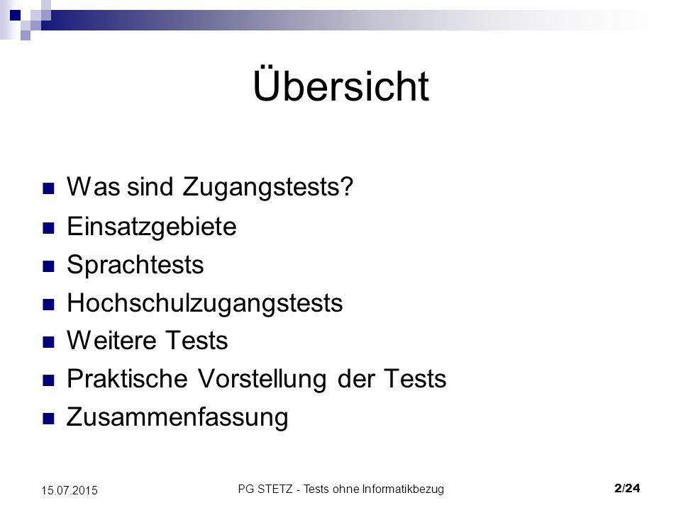 PG STETZ - Tests ohne Informatikbezug23/24 15.07.2015 Zusammenfassung 2 Arten von Tests: 1.