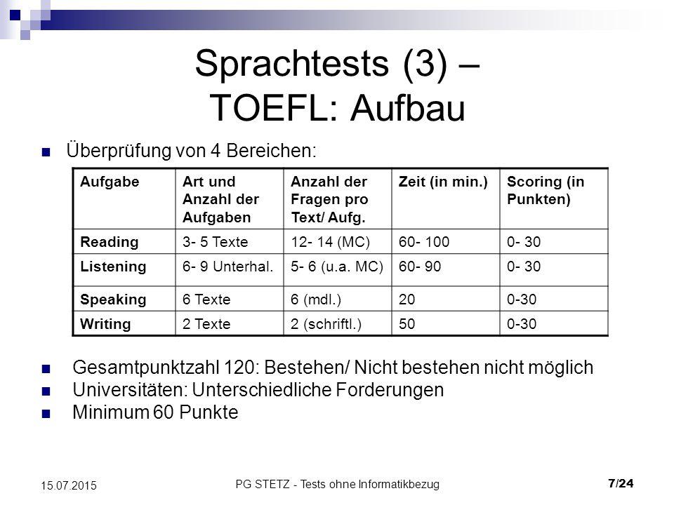 PG STETZ - Tests ohne Informatikbezug18/24 15.07.2015 Weitere Tests (1) – TMS/ EMS: Fakten Einführung 1986 (Beschluss der Bildungsminister) 1996 von der BRD in die Schweiz verkauft (ZTD) 10 Untertests mit MC- Fragen, Konzentration, Gedächtnis etc.