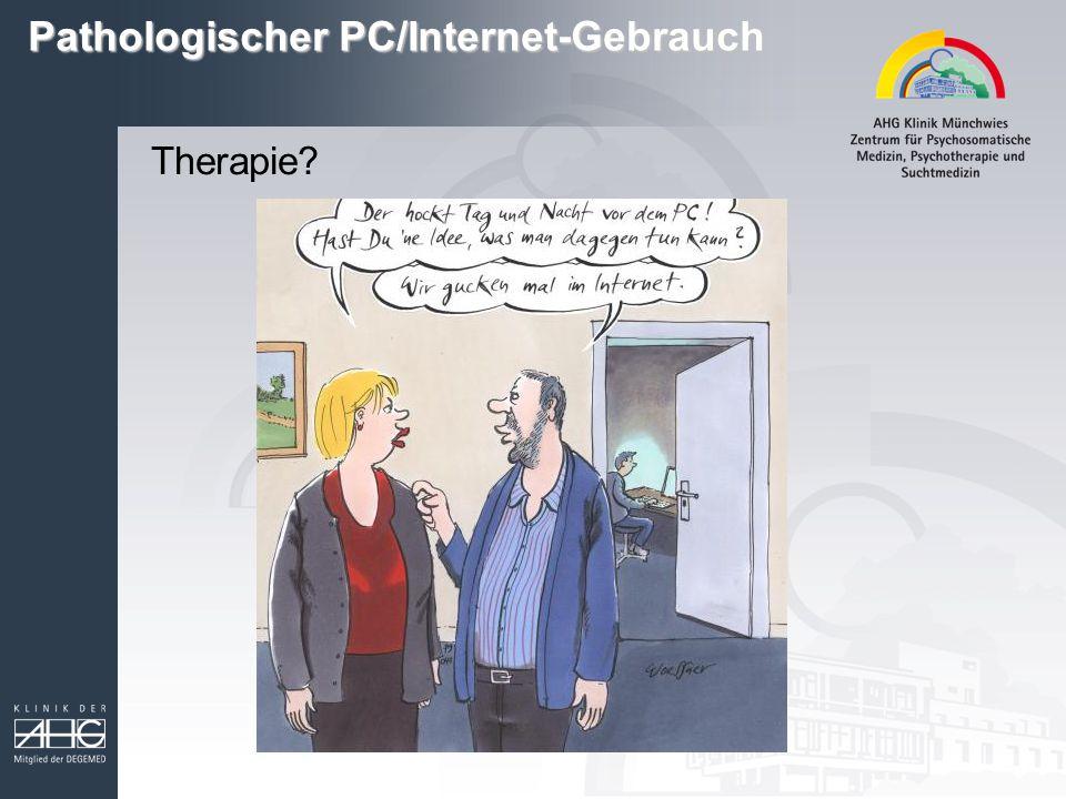 Pathologischer PC/Internet-Gebrauch Therapie?