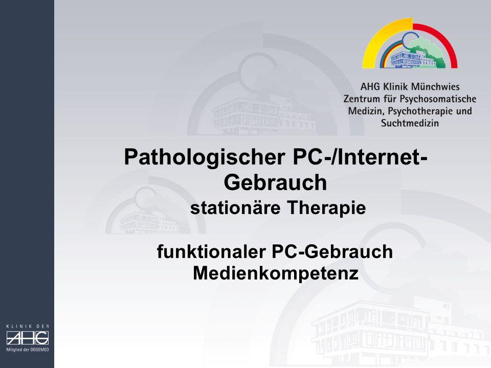 Pathologischer PC-/Internet- Gebrauch stationäre Therapie funktionaler PC-Gebrauch Medienkompetenz