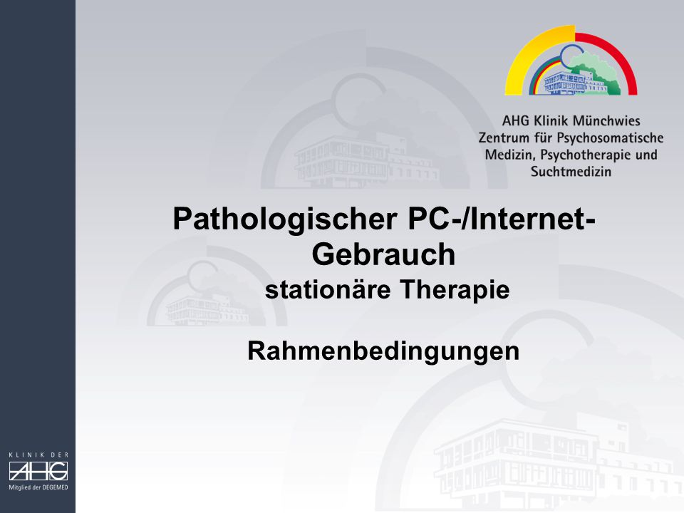 Pathologischer PC-/Internet- Gebrauch stationäre Therapie Rahmenbedingungen