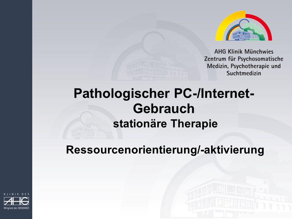 Pathologischer PC-/Internet- Gebrauch stationäre Therapie Ressourcenorientierung/-aktivierung