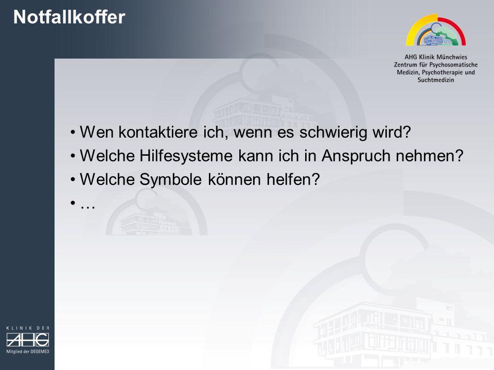 Notfallkoffer Wen kontaktiere ich, wenn es schwierig wird? Welche Hilfesysteme kann ich in Anspruch nehmen? Welche Symbole können helfen? …
