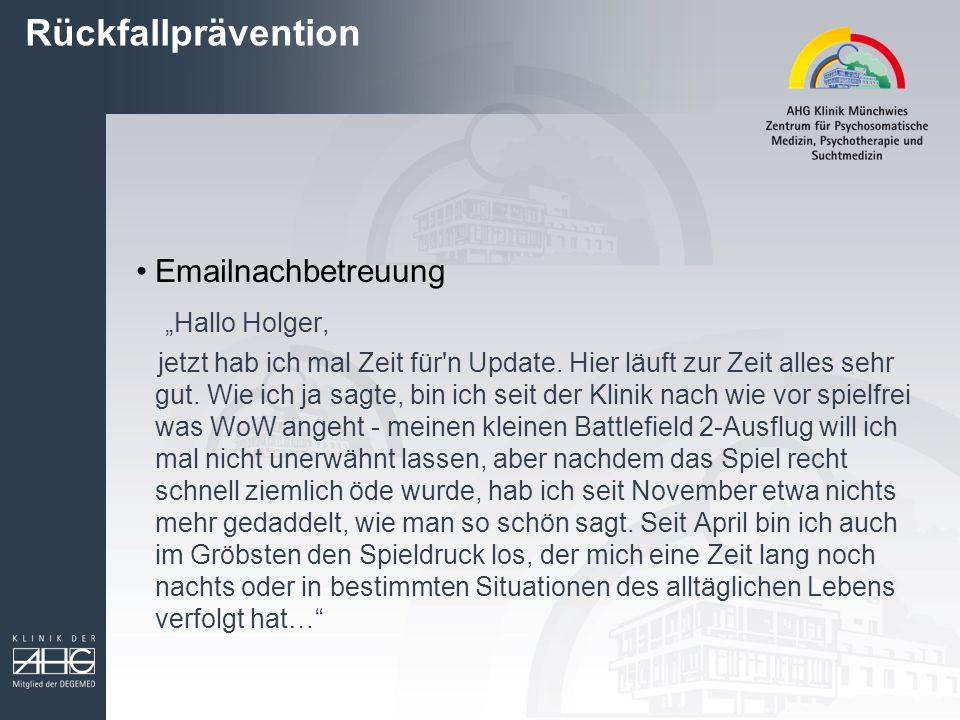 """Rückfallprävention Emailnachbetreuung """"Hallo Holger, jetzt hab ich mal Zeit für'n Update. Hier läuft zur Zeit alles sehr gut. Wie ich ja sagte, bin ic"""