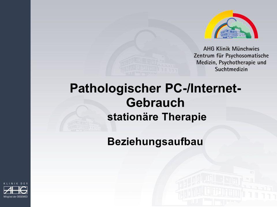 Pathologischer PC-/Internet- Gebrauch stationäre Therapie Beziehungsaufbau