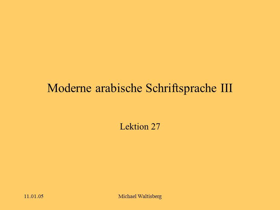 11.01.05Michael Waltisberg Moderne arabische Schriftsprache III Lektion 27