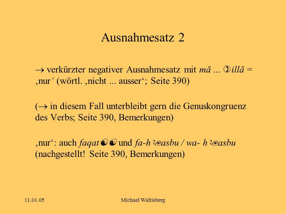 11.01.05Michael Waltisberg Ausnahmesatz 2  verkürzter negativer Ausnahmesatz mit mā...  illā = 'nur' (wörtl. 'nicht... ausser'; Seite 390) (  in di