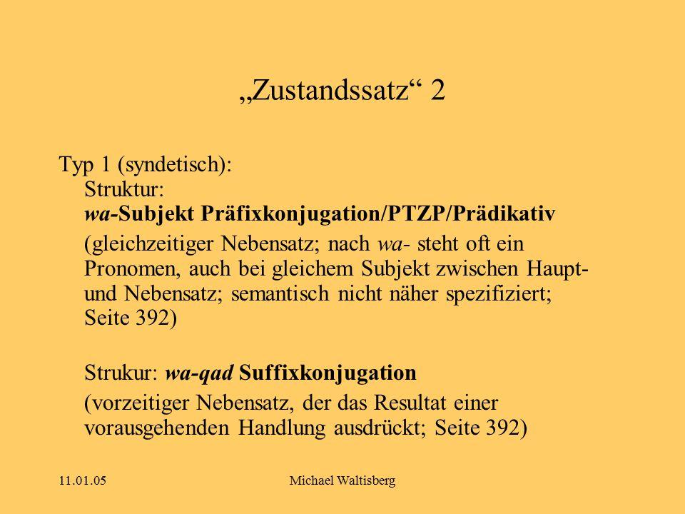 """11.01.05Michael Waltisberg """"Zustandssatz"""" 2 Typ 1 (syndetisch): Struktur: wa-Subjekt Präfixkonjugation/PTZP/Prädikativ (gleichzeitiger Nebensatz; nach"""