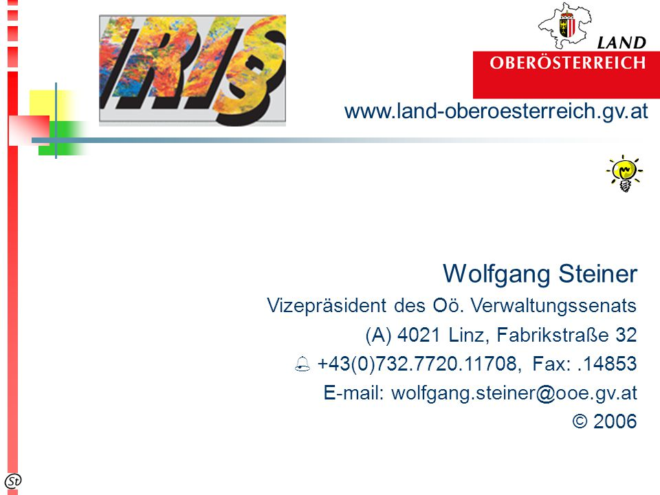Wolfgang Steiner Vizepräsident des Oö. Verwaltungssenats (A) 4021 Linz, Fabrikstraße 32  +43(0)732.7720.11708, Fax:.14853 E-mail: wolfgang.steiner@oo