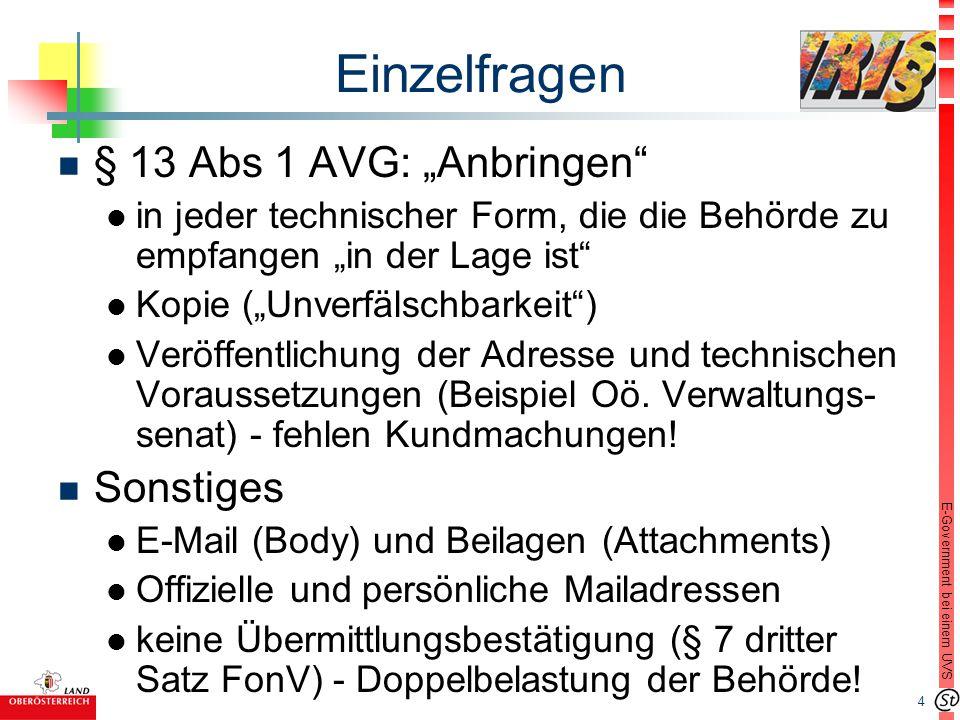 """4 E-Government bei einem UVS Einzelfragen n § 13 Abs 1 AVG: """"Anbringen"""" l in jeder technischer Form, die die Behörde zu empfangen """"in der Lage ist"""" l"""