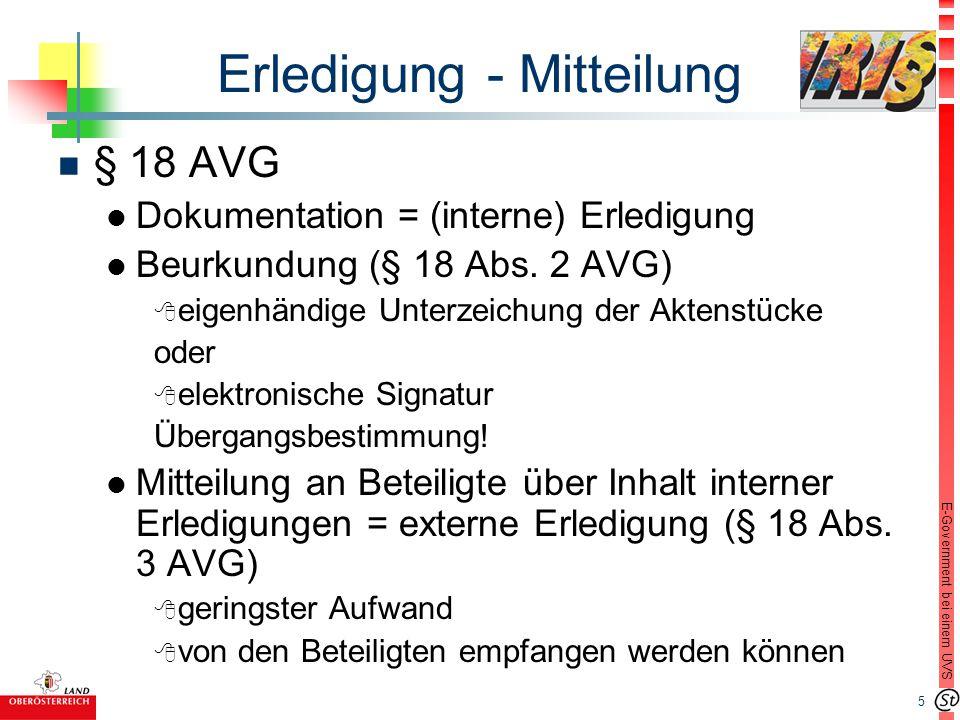 5 E-Government bei einem UVS Erledigung - Mitteilung n § 18 AVG l Dokumentation = (interne) Erledigung l Beurkundung (§ 18 Abs. 2 AVG) 8 eigenhändige