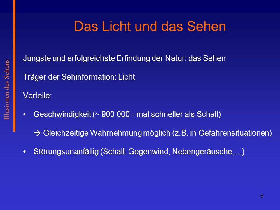 26 Illusionen des Sehens Ebbinghaus'sche Täuschung: Größenkontrastverstärkung Größentäuschung nach Jastrow`