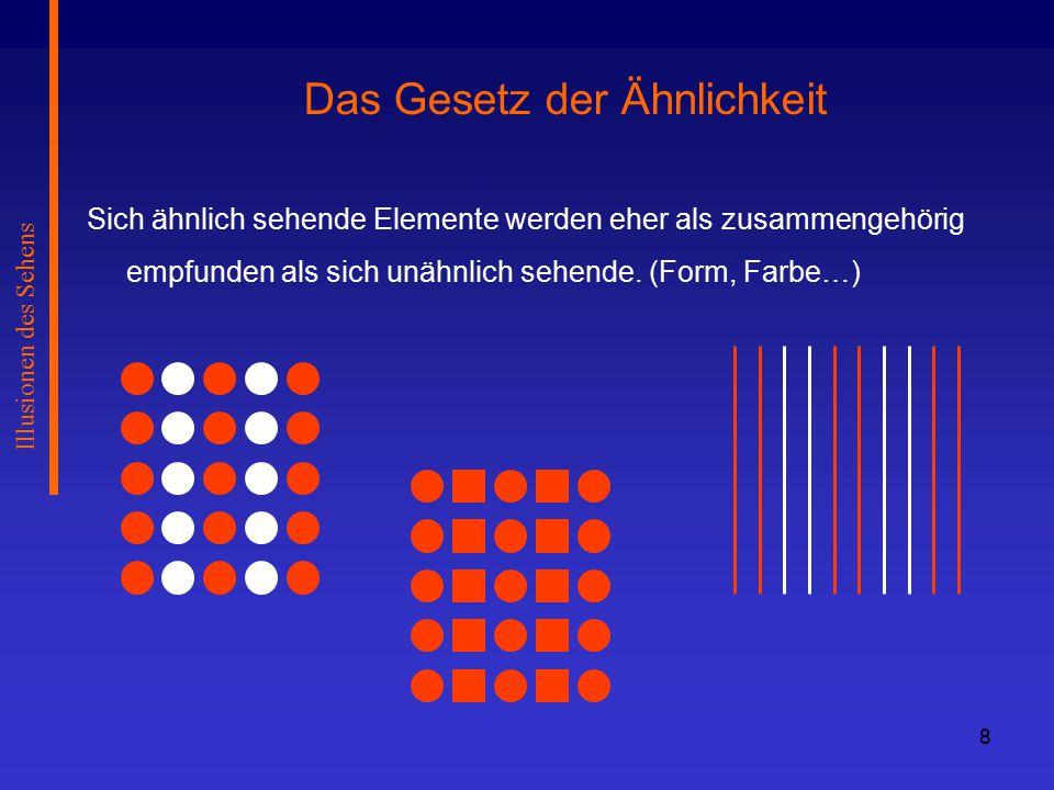 39 Illusionen des Sehens Wahrnehmungsapparat wird durch Kontinuierliche Aufhellung bzw.