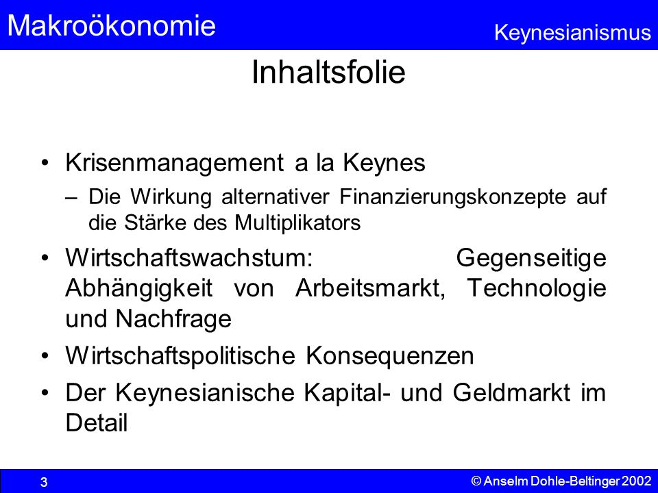 Makroökonomie Keynesianismus © Anselm Dohle-Beltinger 2002 14 Die Güternachfrage der Unternehmen