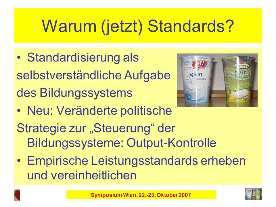 Symposium Wien, 22.-23. Oktober 2007 Warum (jetzt) Standards.