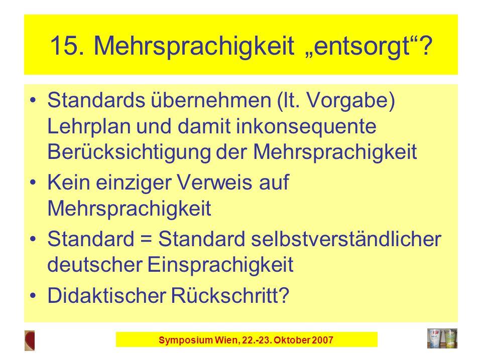 """Symposium Wien, 22.-23. Oktober 2007 15. Mehrsprachigkeit """"entsorgt ."""