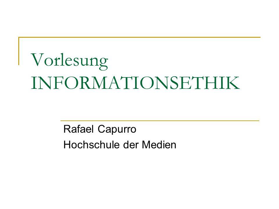 Rafael Capurro: Vorlesung Informationsethik 52 2 Informationsethik: Einführung Informationsethik / Informationskultur Die Frage nach der Ethik im Zusammenhang mit Information und Informationsarbeit stellt sich nicht erst seit der Globalisierung der Computernetze durch das Internet.
