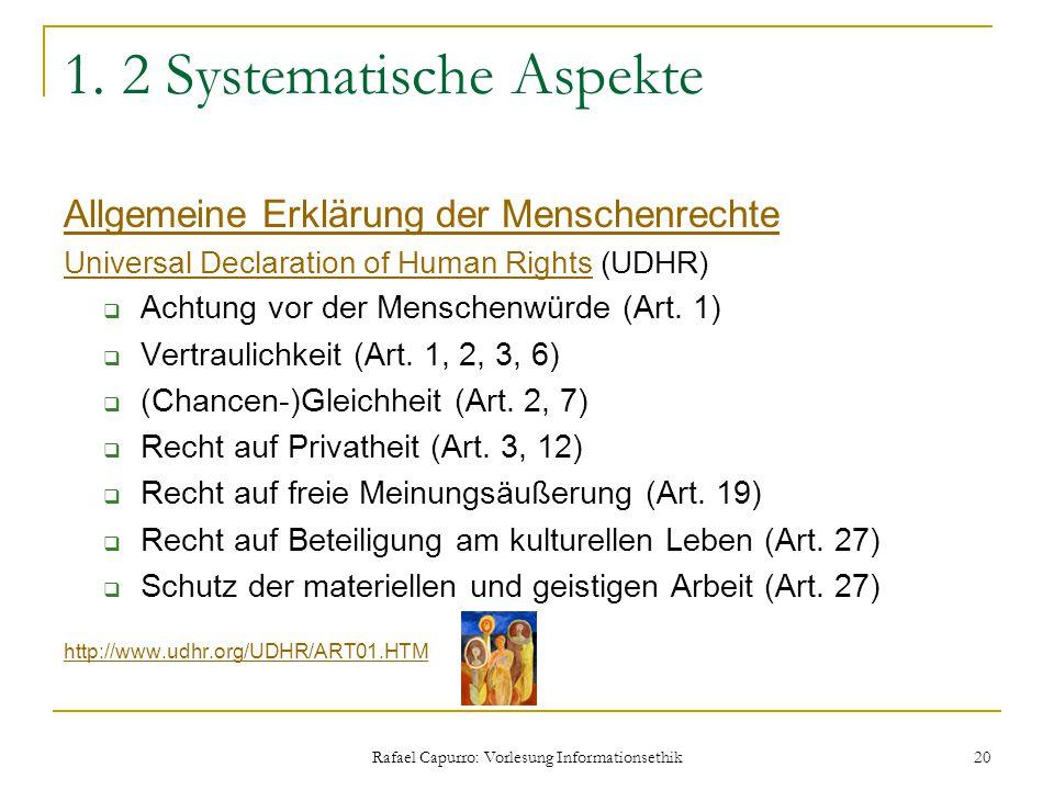 Rafael Capurro: Vorlesung Informationsethik 20 1. 2 Systematische Aspekte Allgemeine Erklärung der Menschenrechte Universal Declaration of Human Right