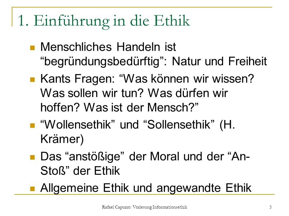 Rafael Capurro: Vorlesung Informationsethik 56 2 Informationsethik: Einführung Daraus ergeben sich für Luckhardt/Schumacher folgende Thesen: 1.