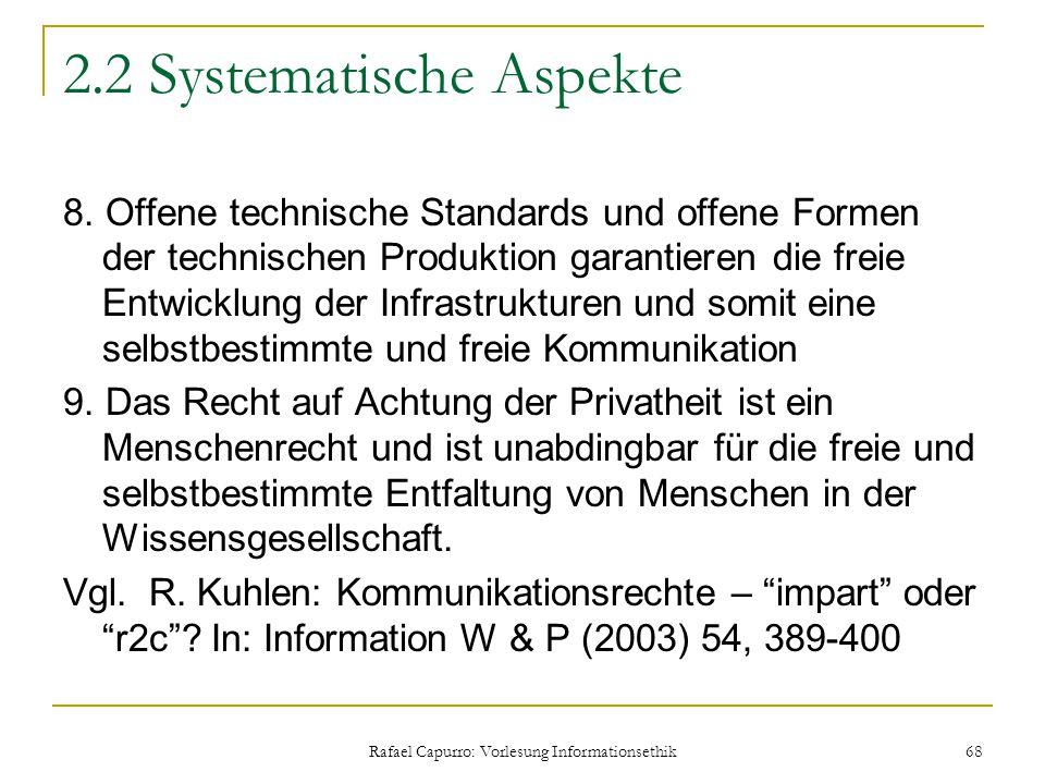 Rafael Capurro: Vorlesung Informationsethik 68 2.2 Systematische Aspekte 8. Offene technische Standards und offene Formen der technischen Produktion g