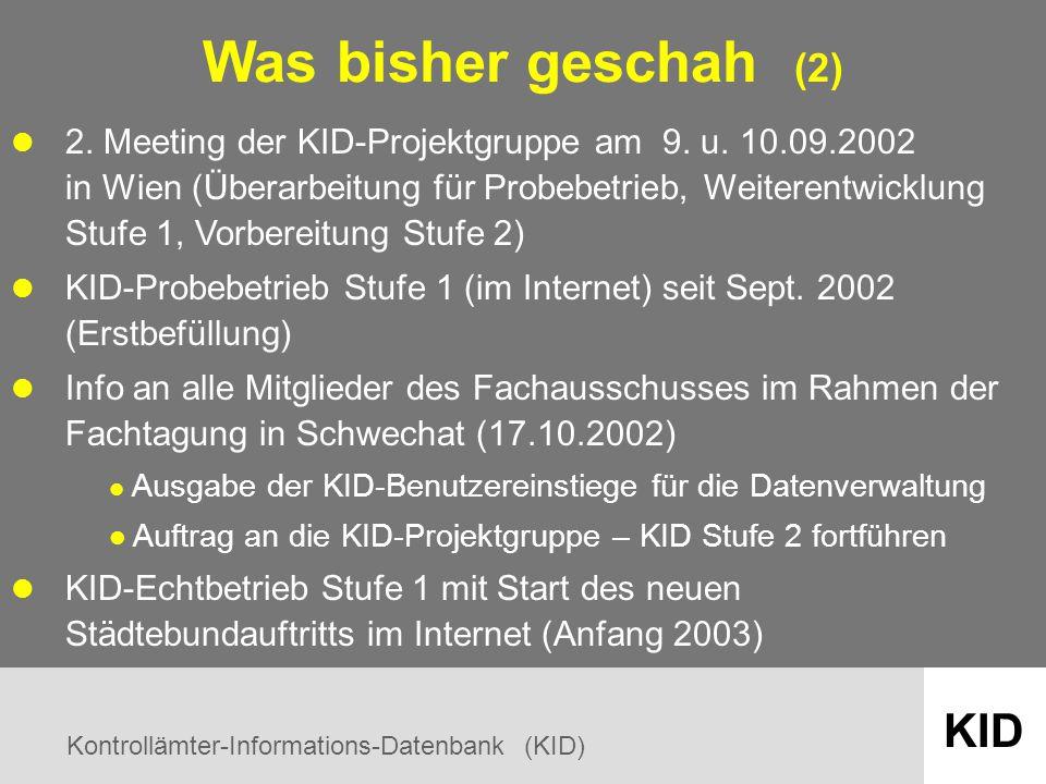 Kontrollämter-Informations-Datenbank (KID) KID Was bisher geschah (2) 2.