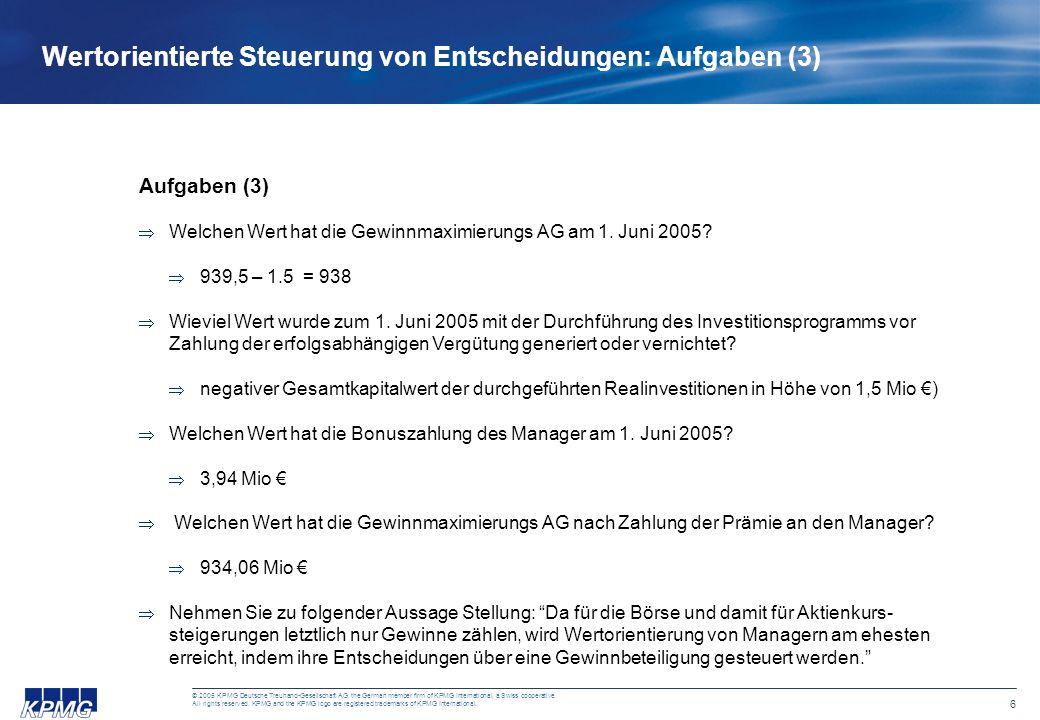 6 © 2005 KPMG Deutsche Treuhand-Gesellschaft AG, the German member firm of KPMG International, a Swiss cooperative. All rights reserved. KPMG and the