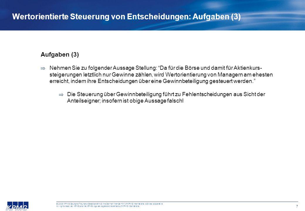 7 © 2005 KPMG Deutsche Treuhand-Gesellschaft AG, the German member firm of KPMG International, a Swiss cooperative. All rights reserved. KPMG and the