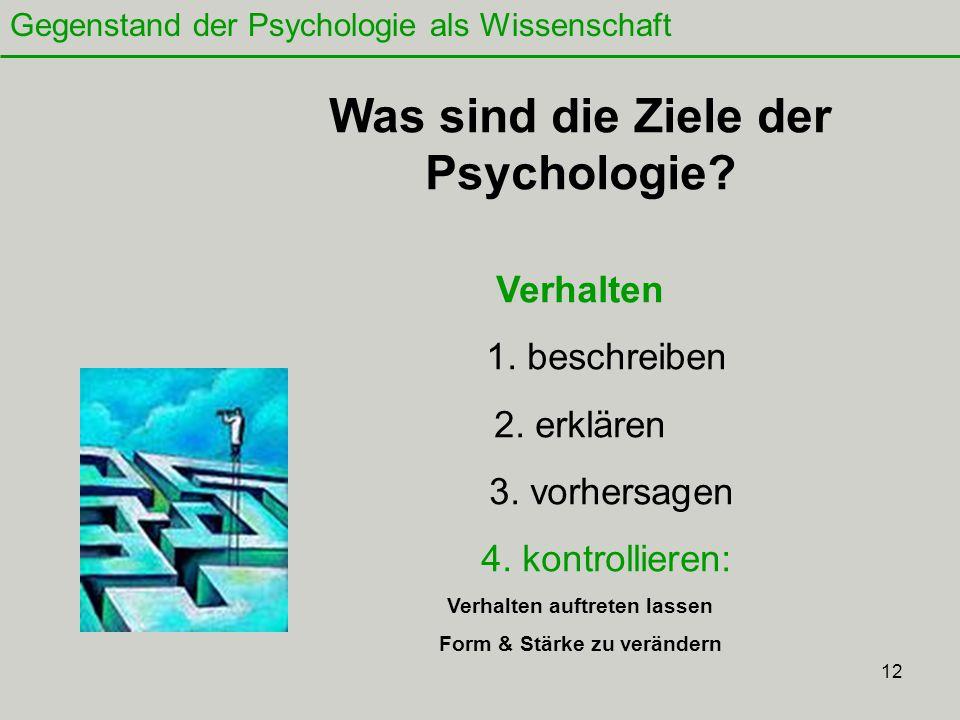 12 Was sind die Ziele der Psychologie.Verhalten 1.