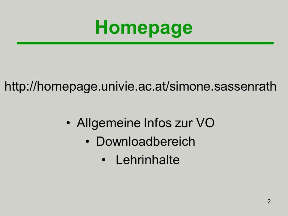 2 Homepage http://homepage.univie.ac.at/simone.sassenrath Allgemeine Infos zur VO Downloadbereich Lehrinhalte