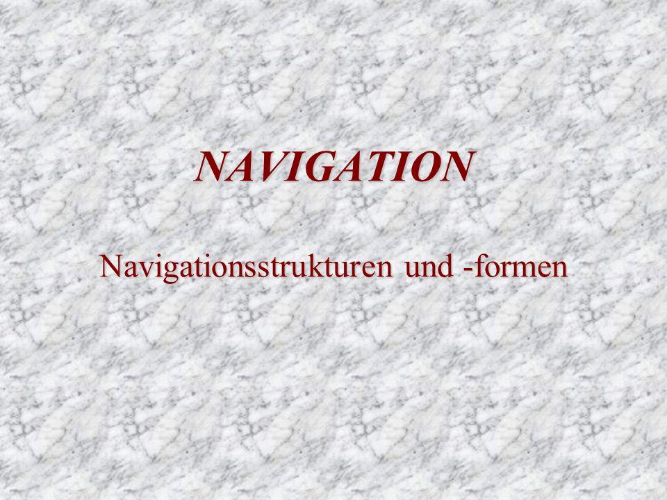 NAVIGATION Navigationsstrukturen und -formen