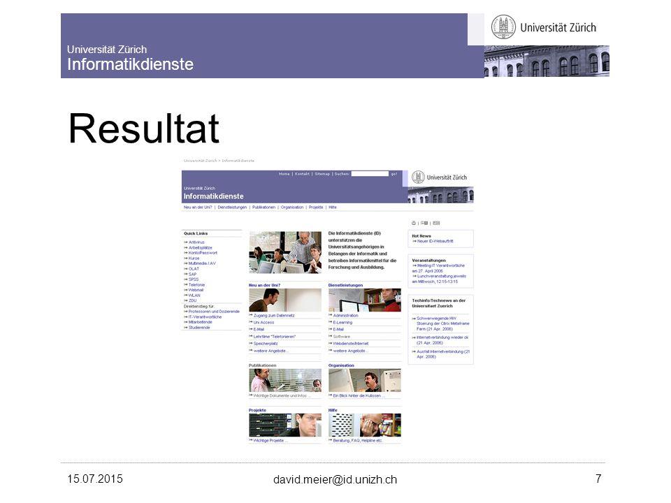 Universität Zürich Informatikdienste 15.07.2015 david.meier@id.unizh.ch 7 Resultat