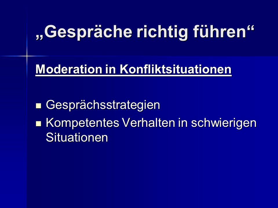 Moderation in Konfliktsituationen Gesprächsstrategien Gesprächsstrategien Kompetentes Verhalten in schwierigen Situationen Kompetentes Verhalten in sc