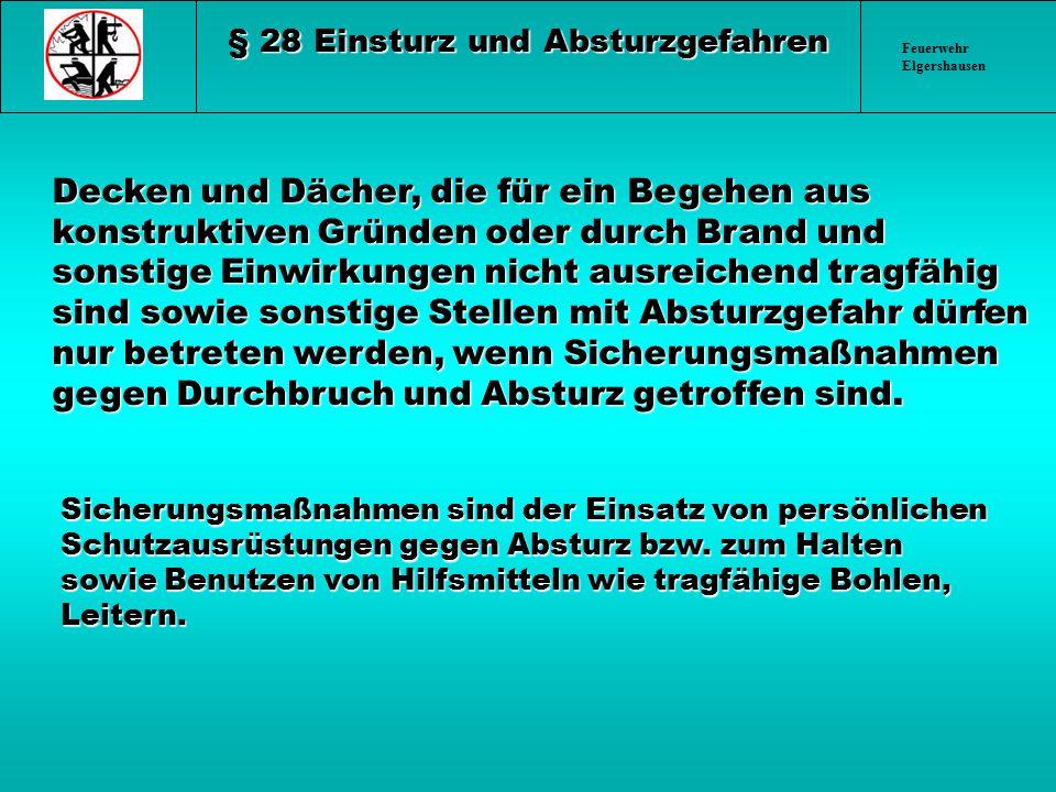 Feuerwehr Elgershausen DeckenundDächer, diefüreinBegehen aus konstruktiven Gründen oder durch Brand und sonstige Einwirkungen nicht ausreichend tragfä
