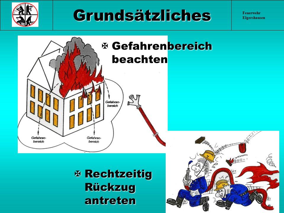 Feuerwehr Elgershausen XGefahrenbereich beachten XRechtzeitig Rückzug antreten Grundsätzliches