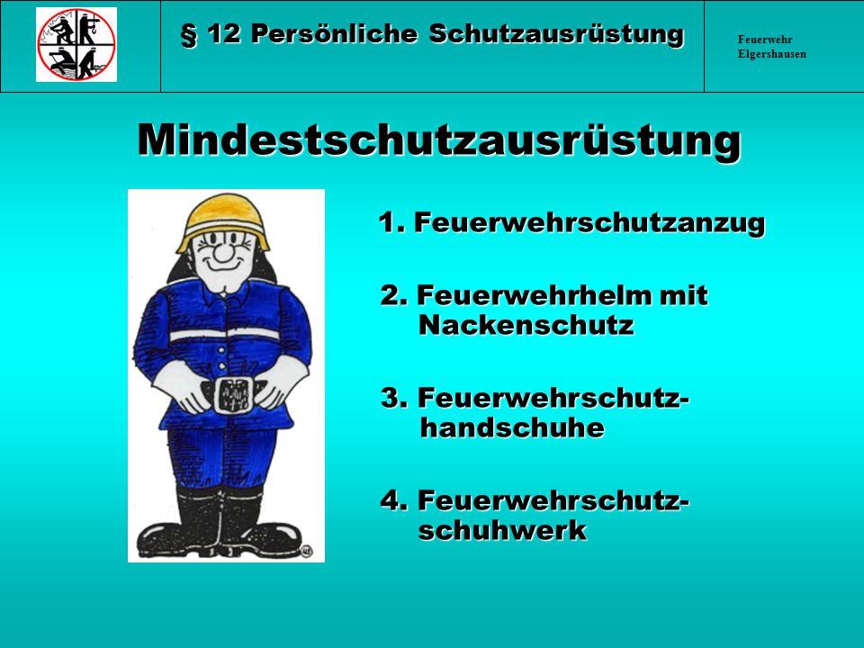 Feuerwehr Elgershausen Bei besonderen Gefahren müssen spezielle persönliche Schutzausrüstungen vorhanden sein,........
