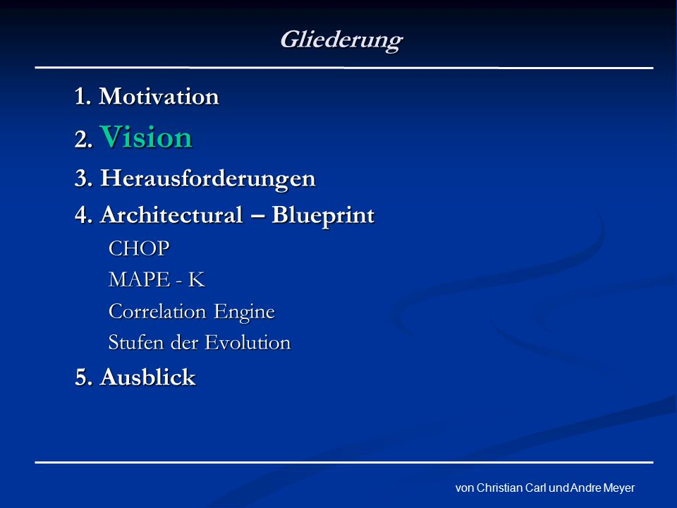 von Christian Carl und Andre Meyer Gliederung 1. Motivation 2.