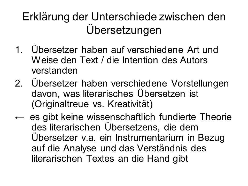 Erklärung der Unterschiede zwischen den Übersetzungen 1.Übersetzer haben auf verschiedene Art und Weise den Text / die Intention des Autors verstanden