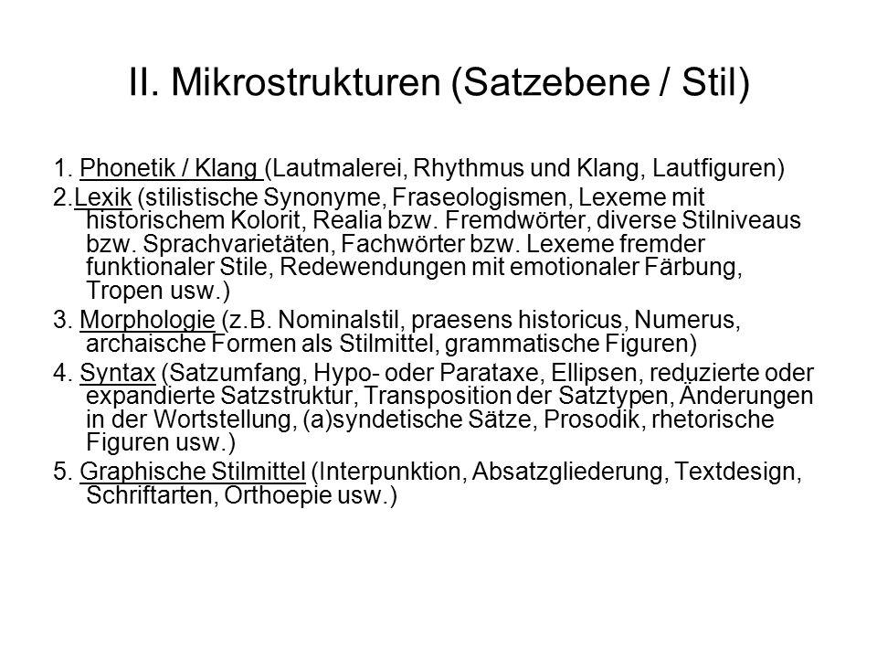 II. Mikrostrukturen (Satzebene / Stil) 1. Phonetik / Klang (Lautmalerei, Rhythmus und Klang, Lautfiguren) 2.Lexik (stilistische Synonyme, Fraseologism