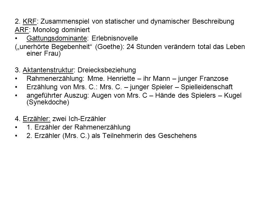 """2. KRF: Zusammenspiel von statischer und dynamischer Beschreibung ARF: Monolog dominiert Gattungsdominante: Erlebnisnovelle (""""unerhörte Begebenheit"""" ("""