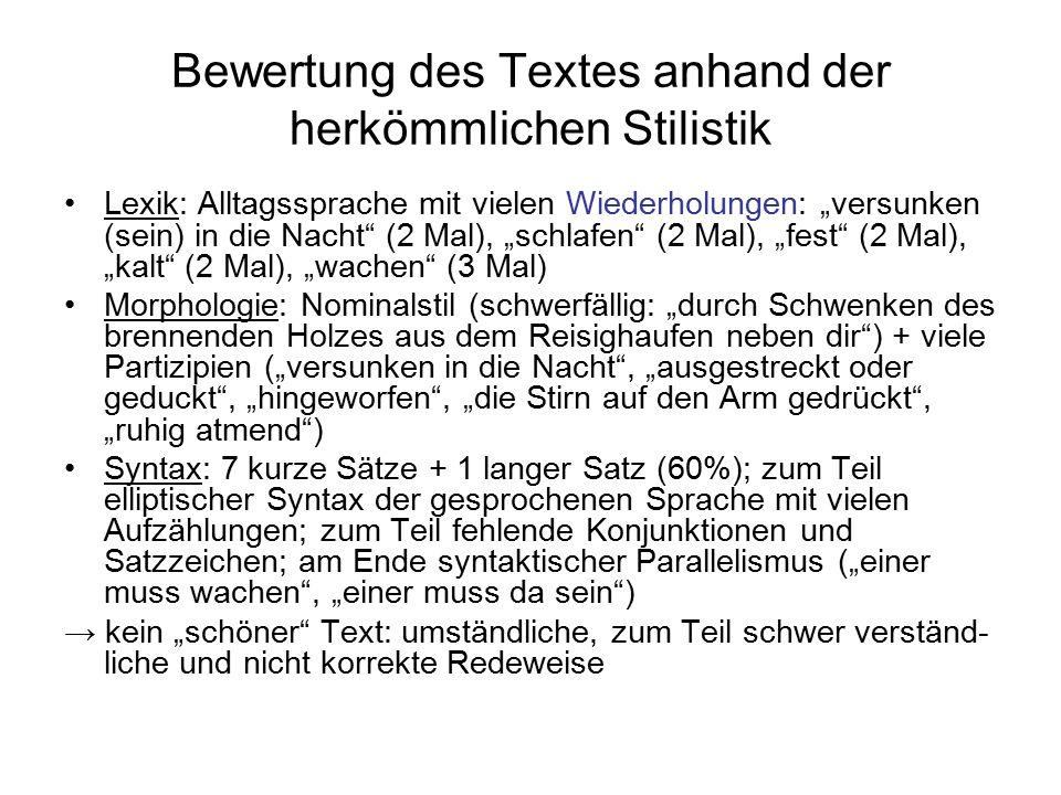 """Bewertung des Textes anhand der herkömmlichen Stilistik Lexik: Alltagssprache mit vielen Wiederholungen: """"versunken (sein) in die Nacht"""" (2 Mal), """"sch"""
