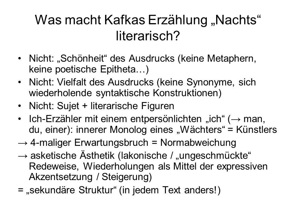 """Was macht Kafkas Erzählung """"Nachts"""" literarisch? Nicht: """"Schönheit"""" des Ausdrucks (keine Metaphern, keine poetische Epitheta…) Nicht: Vielfalt des Aus"""