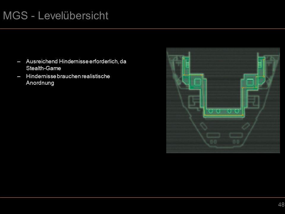 48 MGS - Levelübersicht –Ausreichend Hindernisse erforderlich, da Stealth-Game –Hindernisse brauchen realistische Anordnung