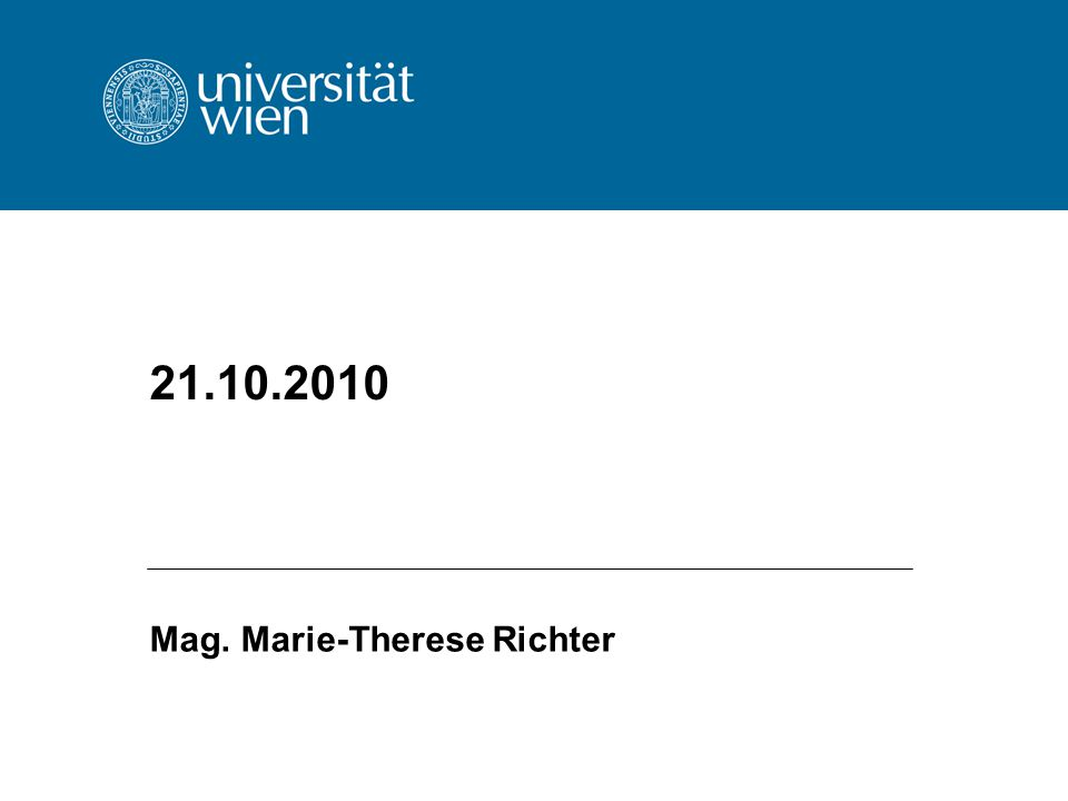 21.10.2010 Mag. Marie-Therese Richter